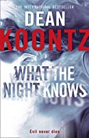 What The Night Knows. Dean Koontz