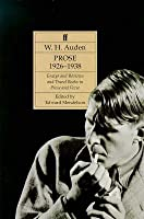 The Complete Works of W.H. Auden: Prose and Travel Books in Prose and Verse, Volume I: 1926-1938