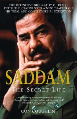 Saddam: The Secret Life  by  Con Coughlin