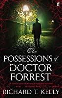 The Possessions of Doctor Forrest. Richard T. Kelly