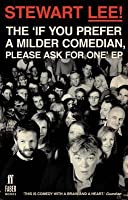 The 'If You Prefer a Milder Comedian, Please Ask for One' EP