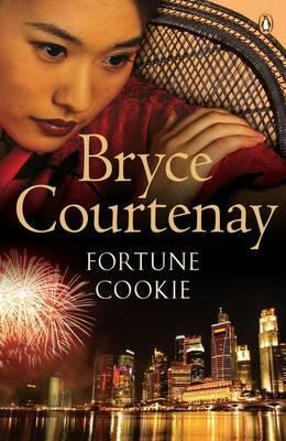 Fortune Cookie. Bryce Courtenay  by  Bryce Courtenay