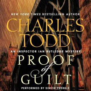 Proof of Guilt: An Inspector Ian Rutledge Mystery  by  Charles Todd