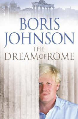The Dream of Rome Boris Johnson