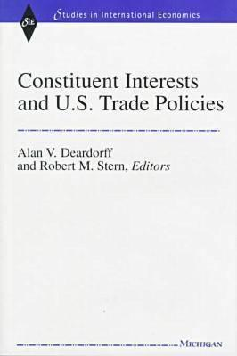 Constituent Interests and U.S. Trade Policies  by  Alan Verne Deardorff
