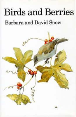 Birds and Berries: A Study of an Ecological Interaction  by  Barbara K. Snow