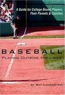 Baseball: Playing Outside The Lines Ray Lauenstein
