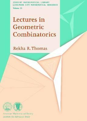 Lectures in Geometric Combinatorics Rekha R. Thomas