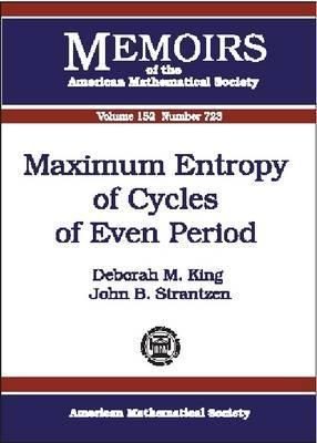 Maximum Entropy of Cycles of Even Period  by  Deborah M. King