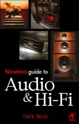 Newnes Guide To Audio And Hi Fi  by  Nick Beer