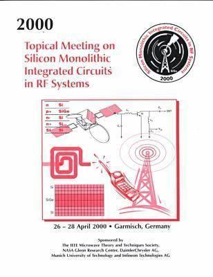2000 Topical Meeting On Silicon Monolithic Integrated Circuits In Rf Systems: Digest Of Papers  by  Walter Fisch