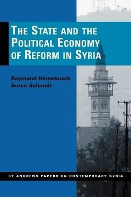 The State and the Political Economy of Reform in Syria  by  Raymond Hinnesbusch