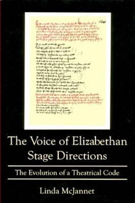 The Voice of Elizabethian Stage Directions: The Evolution of a Theatrical Code  by  Linda McJannet