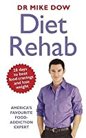 Diet Rehab. Mike Dow