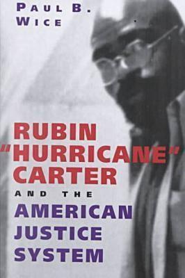 Rubin  Hurricane Carter and the American Justice System Paul B. Wice