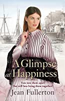 A Glimpse at Happiness. Jean Fullerton