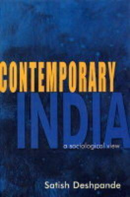 Contemporary India: A Sociological View  by  Satish Deshpande