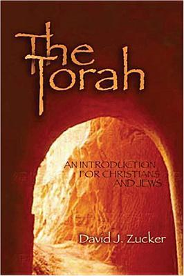 The Torah: An Introduction for Christians and Jews David J. Zucker