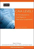 Caia Level I: An Introduction to Core Topics in Alternative Investments, Print + eBook