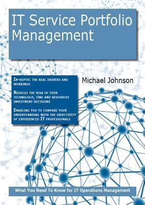 It Service Portfolio Management: What You Need to Know for It Operations Management  by  Michael Johnson