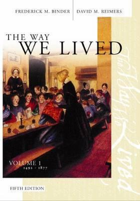 The Way We Lived: Essays and Documents in American Social History 1492-1877  by  David M. Reimers