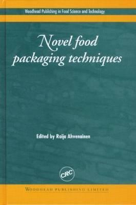 Novel Food Packaging Techniques Raija Ahvenainen