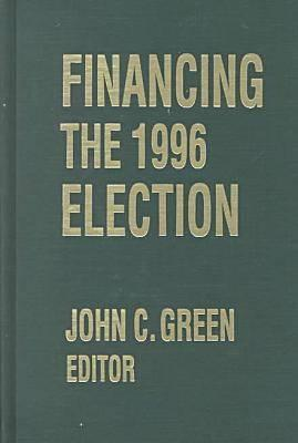 Financing the 1996 Election  by  John C. Green