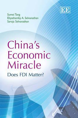 Chinas Economic Miracle: Does FDI Matter?  by  E. Antony Selvanathan