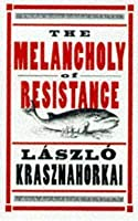 The Melancholy Of Resistance