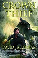 Crown Thief: From the Tales of Easie Damasco. by David Tallerman