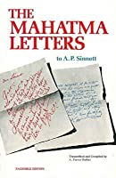 The Mahatma Letters to A. P. Sinnett from the Mahatmas M. & K. H