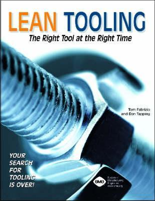 Lean Tooling: The Right Tool at the Right Time Tom Fabrizio