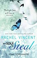 My Soul to Steal (Soul Screamers, #4)