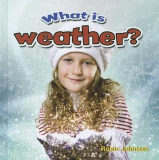 What Is Weather? Robin Johnson