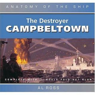 The Destroyer Campbeltown  by  Al Ross