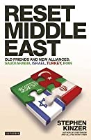 Reset Middle East: Old Friends and New Alliances
