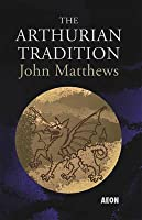 The Arthurian Tradition