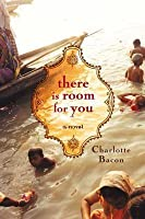 There Is Room for You: A Novel