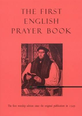 The First English Prayer Book: The First Worship Edition Since the Original Publication in 1549  by  Robert Van De Weyer