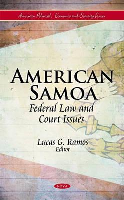 American Samoa: Federal Law and Court Issues Lucas G. Ramos