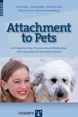 Attachment to Pets: An Integrative View of Human-Animal Relationships with Implications for Thrapeutic Practice Henri Julius