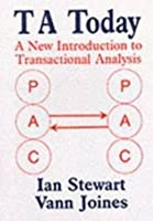 TA Today: A New Introduction to Transactional Analysis