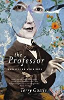 The Professor and Other Writings. Terry Castle
