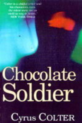 Chocolate Soldier  by  Cyrus Colter