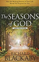 The Seasons of God: How the Shifting Patterns of Your Life Reveal His Purpose for You