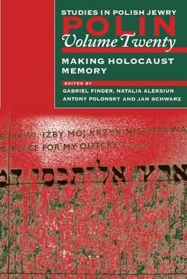 Polin: Making Holocaust Memory  by  Gabriel N. Finder