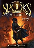 The Spook's Stories: Witches (The Last Apprentice / Wardstone Chronicles)