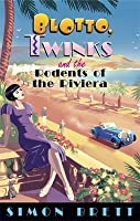 Blotto, Twinks and the Rodents of the Riviera. by Simon Brett