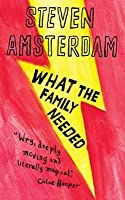 What the Family Needed. by Steven Amsterdam