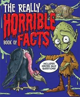 The Really Horrible Book of Facts. Anne Rooney